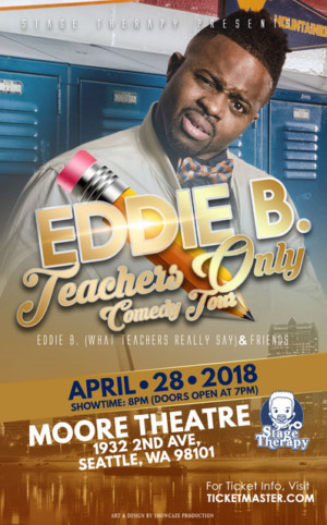 Eddie B. Teachers Only Comedy Tour Comes to Moore Theater in Seattle