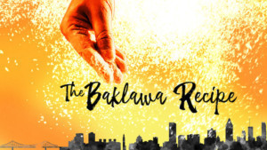 THE BAKLAWA RECIPE Opens At Centaur Theatre