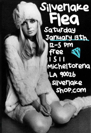 The Silverlake Flea Is Tomorrow! Saturday, 1/13