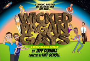 World Premiere Of WICKED PAGAN GAYS Comes to The Zephyr Theatre