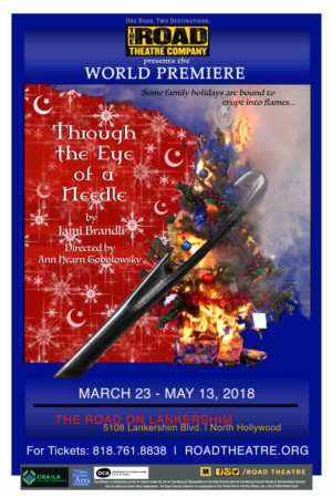 Road Theatre Company Presents The World Premiere of THROUGH THE EYE OF A NEEDLE