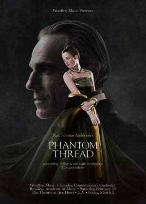 Wordless Music to present the Score of Paul Thomas Anderson's PHANTOM THREAD In L.A. and NYC