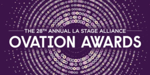 Winners Announced for 28th Annual LA STAGE ALLIANCE OVATION AWARDS