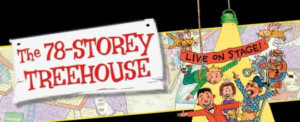 Arts Centre Melbourne presents a CDP Kids Production THE 78-STOREY TREEHOUSE