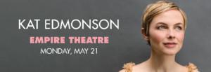 Kat Edmonson to Headline Empire Theatre