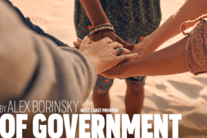 Son Of Semele Ensemble Presents OF GOVERNMENT Opening 3/10