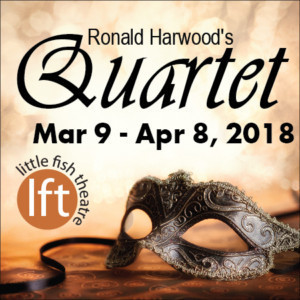 Heartwarming and Humorous QUARTET Opens at Little Fish Theatre, 3/9
