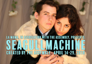 The Assembly Announces World Premiere of SEAGULLMACHINE At La MaMa