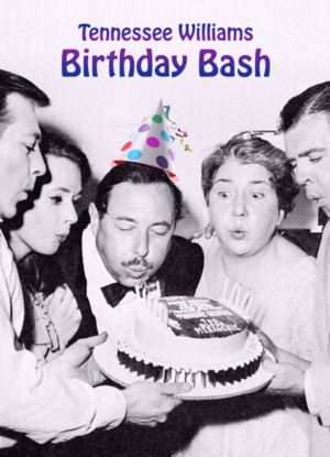 Provincetown Tennessee Williams Theater Festival Announces The First Annual Birthday Bash