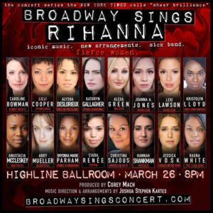 Alysha Deslorieux, Lexi Lawson, Ciara Renee, and More Join All-Female BROADWAY SINGS RIHANNA Lineup