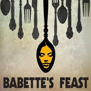 New York Premiere Of BABETTE'S FEAST Will Begin An Open-Ended Off-Broadway Engagement