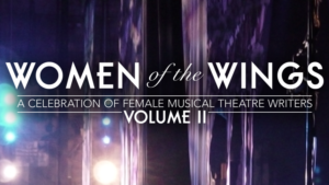 WOMEN OF THE WINGS: A CELEBRATION OF FEMALE MUSICAL THEATRE WRITERS VOLUME II Announced at Feinstein's/54 Below