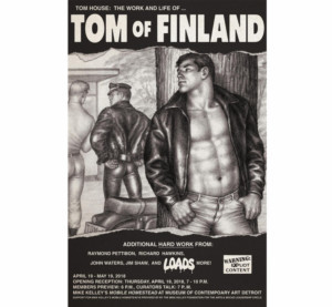The Museum of Contemporary Art Detroit Presents TOM House: The Work and Life of Tom of Finland
