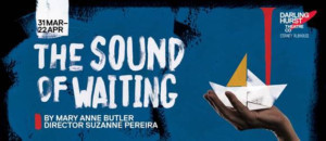 Darlinghurst Theatre Company Presents THE SOUND OF WAITING