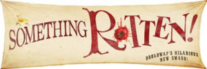 Hilarious Musical SOMETHING ROTTEN! Opens At The Schuster Center 3/20