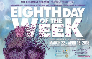 The Ensemble Theatre Brings Awareness To Alzheimer's In Dramatic Comedy EIGHTH DAY OF THE WEEK
