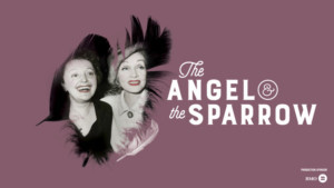 Segal Centre The Story And Music Of Marlene Dietrich And Edith Piaf Comes To The Segal Centre