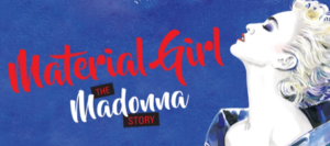 MATERIAL GIRL Brings the Music of Madonna to the UK