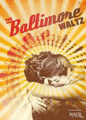 Syracuse University Department of Drama Presents THE BALTIMORE WALTZ
