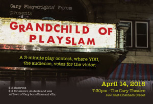 Cary Playwrights' Forum GRANDCHILD OF PLAYSLAM Comes to The Cary Theatre, 4/14