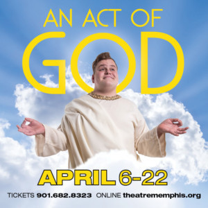 AN ACT OF GOD Makes Regional Premiere in Memphis
