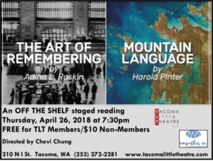 Tacoma Little Theatre And Emathos Co. Present THE ART OF REMEMBERING & MOUNTAIN LANGUAGE