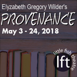 Little Fish Theatre's Mysterious And Magical Tale PROVENANCE Opens 5/3