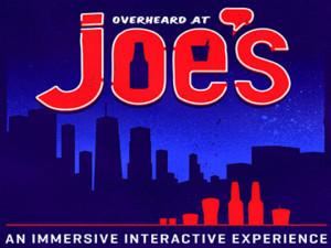 OVERHEARD AT JOE'S - The New Interactive Theater Experience, Starts 4/22
