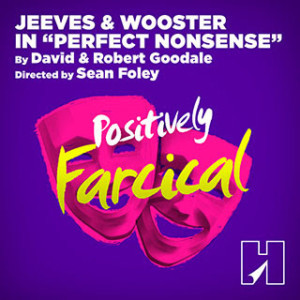Jeeves & Wooster Star In PERFECT NONSENSE As Sixth Production Of The 2018-19 Season