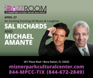 The RRazz Room At Mizner Park Cultural Center Presents Michael Amante & Sal Richards
