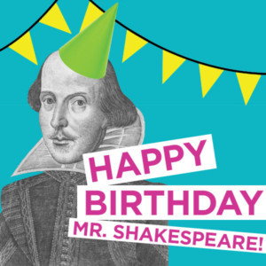 The Old Globe Presents A Free Public Axis Event: Happy Birthday, Mr. Shakespeare!