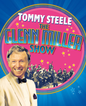 Tommy Steele Returns To The London Coliseum 60 Years After His Debut The  Glenn Miller Show For Seven Celebratory Weeks