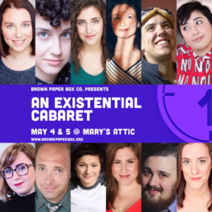 AN EXISTENTIAL CABARET Opens Brown Paper Box Co.'s Season