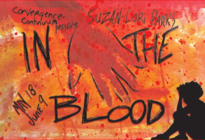 IN THE BLOOD Opens At Convergence-Continuum, 5/18