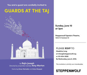 GUARDS AT THE TAJ By Rajiv Joseph Opens at Steppenwolf, 6/10