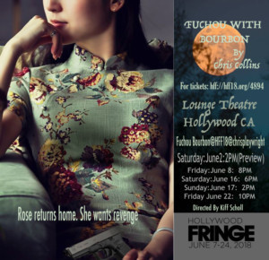 FUCHOU WITH BOURBON Premieres at Hollywood Fringe