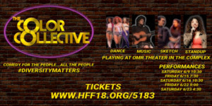 THE COLOR COLLECTIVE - The Hottest And Most Diverse Variety Show In LA Comes To Hollywood Fringe!