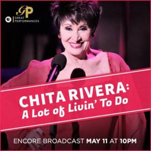 DVR Alert: PBS To Present Encore Broadcast Of Chita Rivera:  A LOT OF LIVIN' TO DO