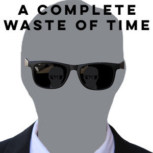 Steve Chang Presents the World Premiere of A COMPLETE WASTE OF TIME