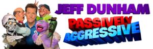 Jeff Dunham Announces PASSIVELY AGGRESSIVE TOUR Across Australia