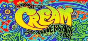 THE MUSIC OF CREAM – 50THANNIVERSARY WORLD TOUR to Hit North America