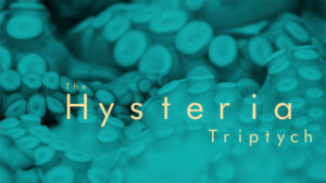 New Feminist Play THE HYSTERIA TRIPTYCH Seeks Transformative Social Change