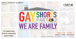 Open Theatre Project Presents GAY SHORTS