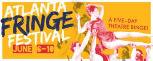 The Atlanta Fringe Festival Returns To Little Five Points