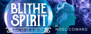 Elements Theatre Company Presents Noël Coward's Witty Comedy, BLITHE SPIRIT