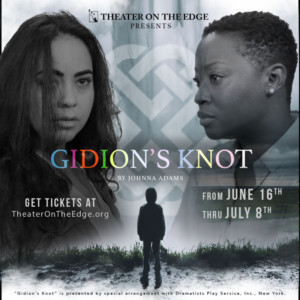 Theater On the Edge Presents GIDEON'S KNOT