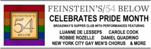 Feinstein's/54 Below Celebrates LGBTQ Pride Month With De Lesseps, Cook, Rozelle, And More