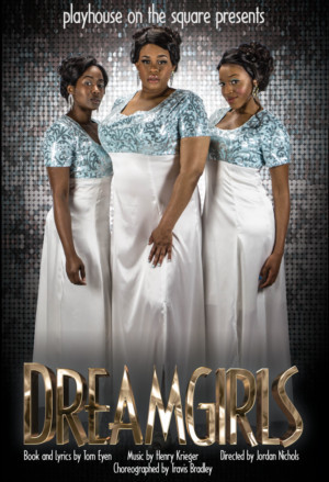 DREAMGIRLS Opens Next Week at Playhouse on the Square