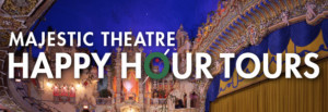 New Dates Added for Majestic Theatre Happy Hour Tours Summer 2018