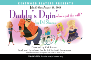 9 Of Many Kentwood Players Presents DADDY'S DYIN' WHO'S GOT THE WILL